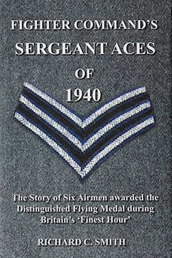 Fighter Command's Sergeant Aces of 1940 by Richard C. Smith