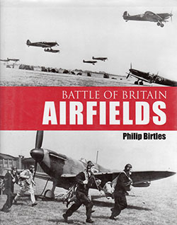 Battle of Britain Airfields by Phillip Birtles