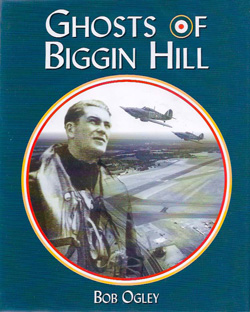 Ghosts of Biggin Hill by Bob Ogley