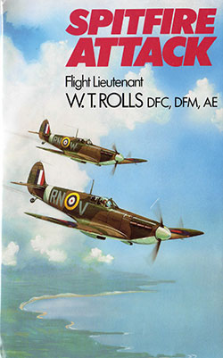 Spitfire Attack by Flt Lt W T Rolls DFC DFM AE