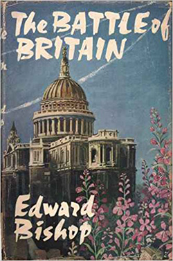 The Battle of Britain by Edward Bishop