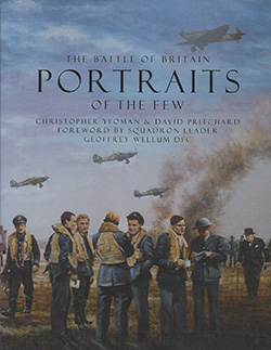The Battle of Britain Portraits of the Few by Christopher Yoeman and David Pritchard