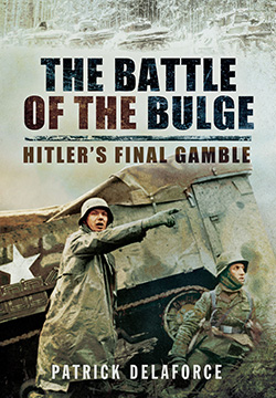 The Battle of the Bulge - Hitler's Final Gamble by Patrick Delaforce