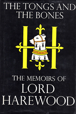 The Tongs and the Bones - the Memoirs of Lord Harewood by Lord Harewood